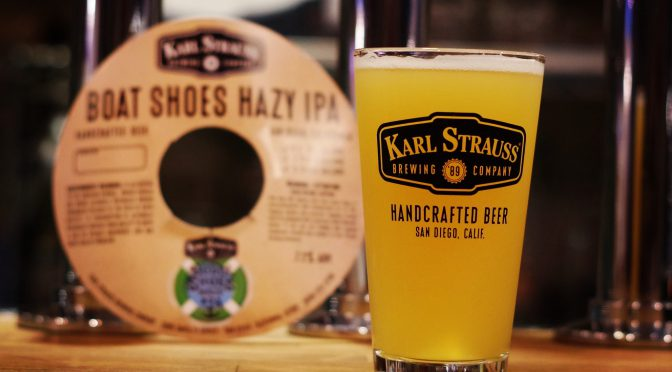 Karl Strauss Boat Shoes Hazy IPA開栓!!