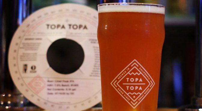 TopaTopa Chief Peak IPA開栓!!