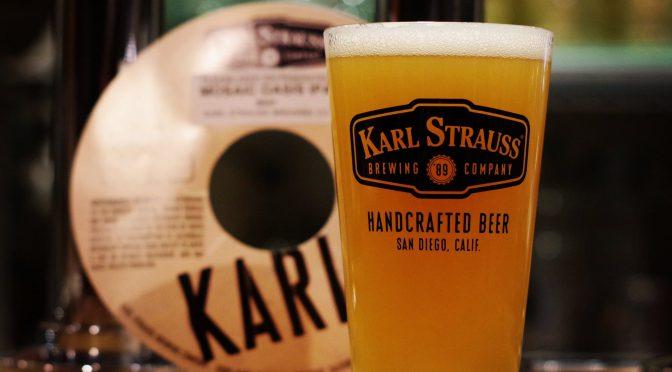 Karl Strauss Mosaic Oasis IPAとAlpine Silver Sunriseが開栓!!
